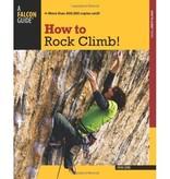 Falcon Falcon Guides How to Rock Climb!, 5th