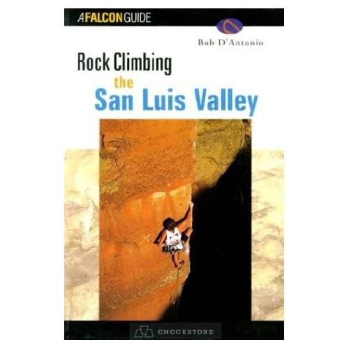 Falcon Falcon Guides Rock Climbing the San Luis Valley
