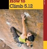 Falcon Falcon How to Climb: 5.12, 3rd