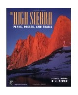 Mountaineers Mountaineers Books The High Sierras: Peaks, Passes, and Trails