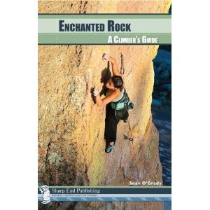 Sharp End Sharp End Enchanted Rock A Climbers Guide