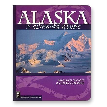 Mountaineers Alaska- A Climbing Guide