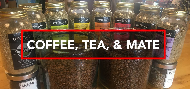 Coffee, Tea, & Mate