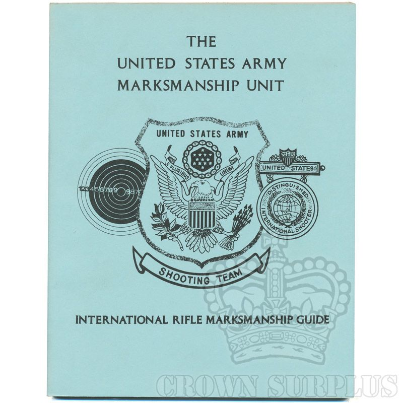 Book - The U.S. Army Marksmanship Unit - International Rifle Marksmanship Guide