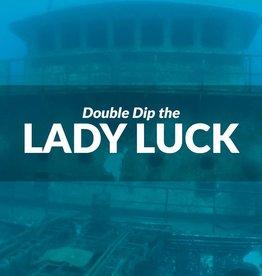 Force-E Scuba Centers Double Dip the Lady Luck 4/30/17