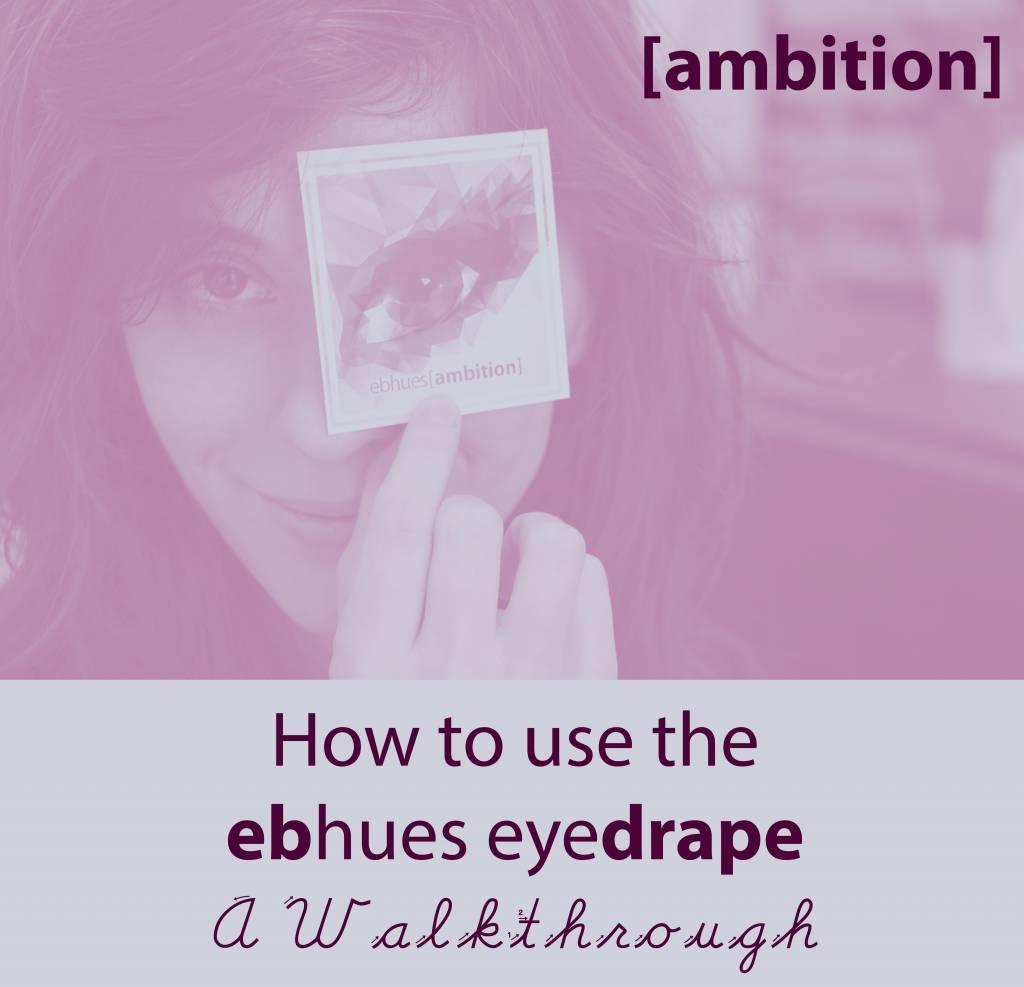 Ebhues Eyedrape In Action