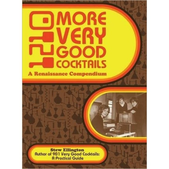 1210 More Very Good Cocktails: A Renaissance Compendium, Hardcover