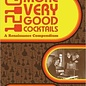 1210 More Very Good Cocktails: A Renaissance Compendium, Hardcover