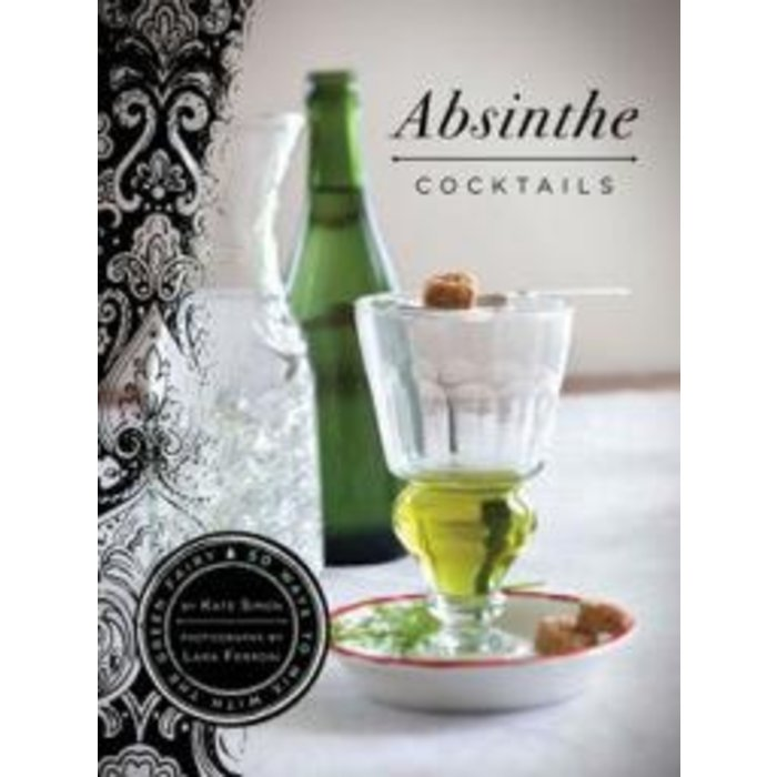 Absinthe Cocktails by Kate Simon