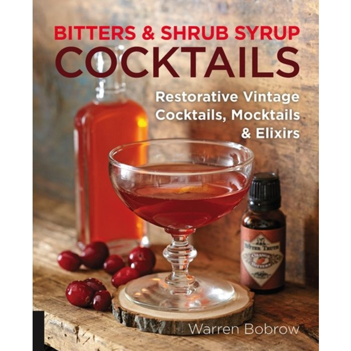 Bitters & Shrub Syrup Cocktails by Warren Bobrow