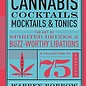 Cannabis Cocktails, Mocktails & Tonics by Warren Bobrow