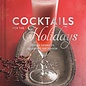 Cocktails for the Holidays by the Editors of Imbibe magazine