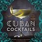Cuban Cocktails: 100 Classic and Modern Drinks by Ravi DeRossi, Jane Danger & Alla Lapushchik
