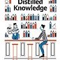 Distilled Knowledge: The Science behind Drinkings' Greatest Myths, Legends, and Unanswered Questions By Brian D. Hoefling