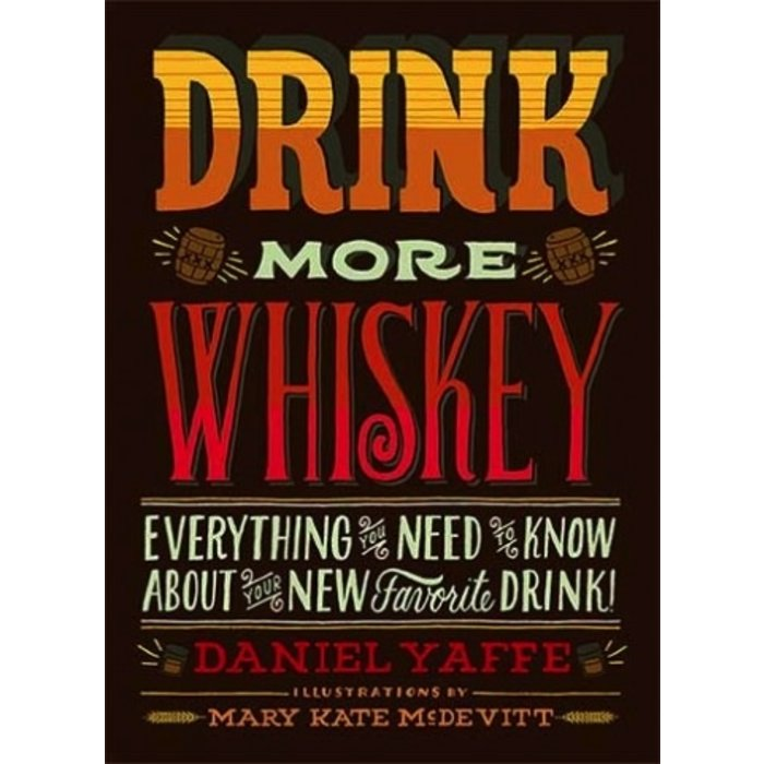 Drink More Whiskey By Daniel Yaffe