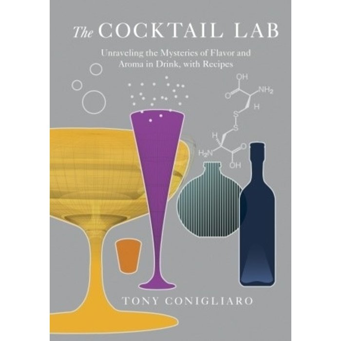 The Cocktail Lab: Unraveling the Mysteries of Flavor and Aroma in Drink, with Recipes by Tony Conigliaro