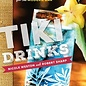 Tiki Drinks: Tropical Cocktails for the Modern Bar by Nicole Weston and Robert Sharp