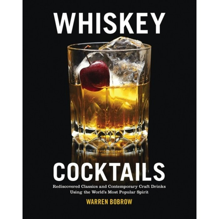 Whiskey Cocktails by Warren Bobrow