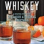 Whiskey: A Spirited Story with 75 Classic & Original Cocktails by Michael Dietsch