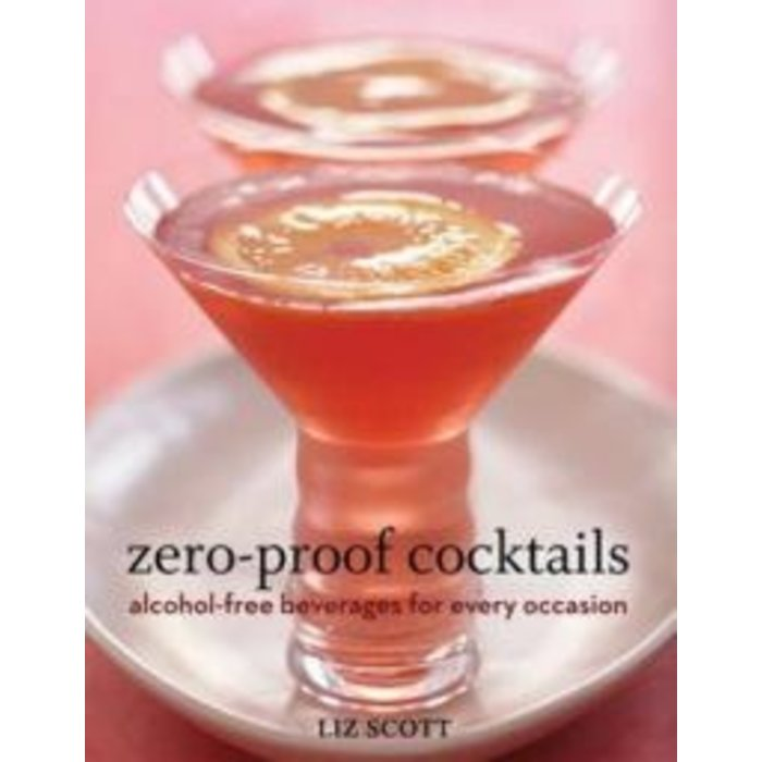 Zero-Proof Cocktails by Liz Scott