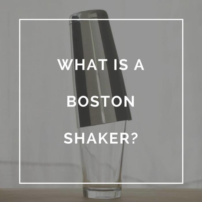 What is a Boston Shaker?