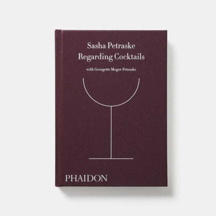 Regarding Cocktails by Sasha Petraske