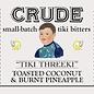 """Crude """"Tiki Threeki"""" Toasted Coconut & Burnt Pineapple Bitters"""
