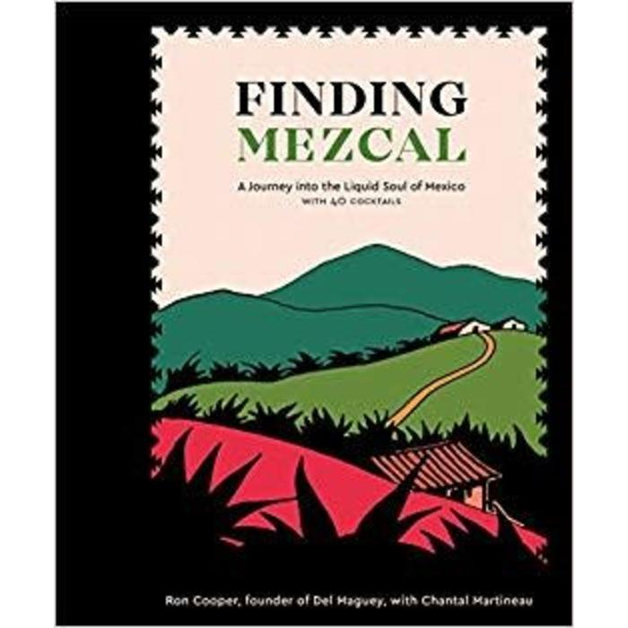 Finding Mezcal by Ron Cooper and Chantal Martineau