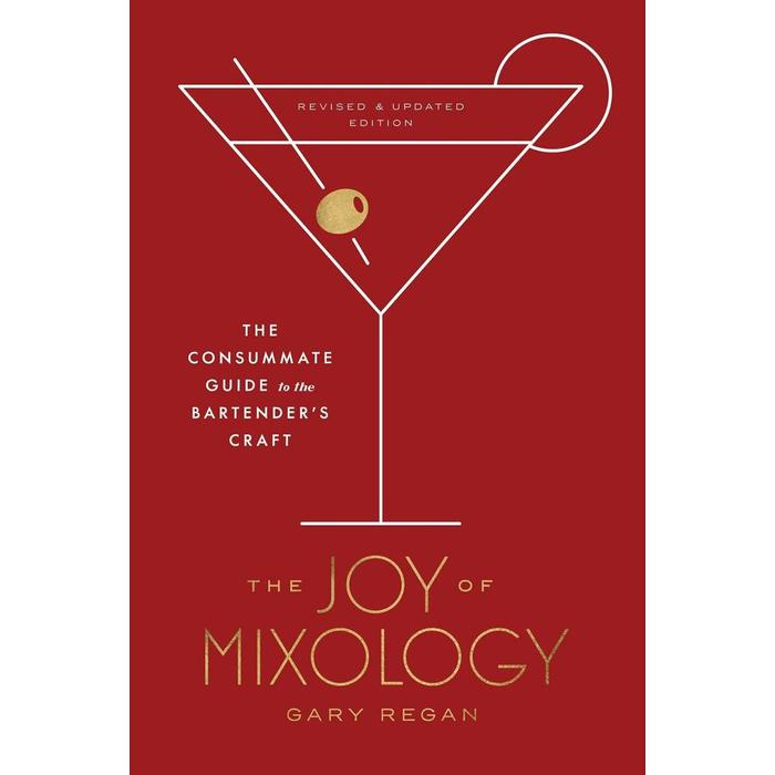 The Joy of Mixology (Revised & Updated) by Gary Regan