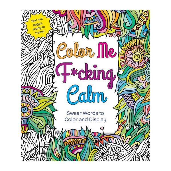 Color Me Fucking Calm Coloring Book