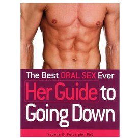 Best Oral Sex Ever: Her Guide To Going Down