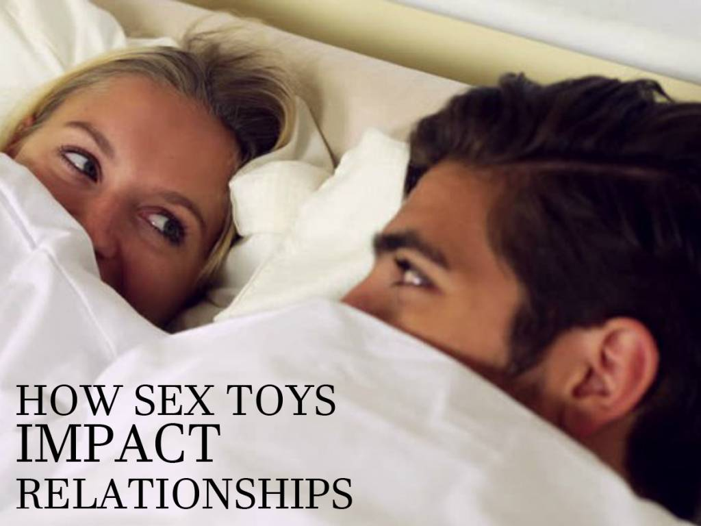 How Sex Toys Impact Relationships