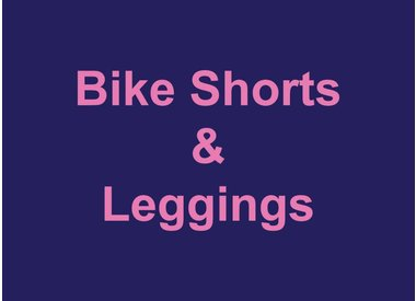Bike Shorts & Leggings