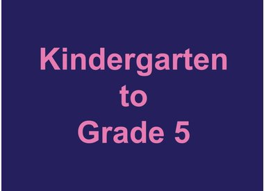 Kindergarten to Grade 5
