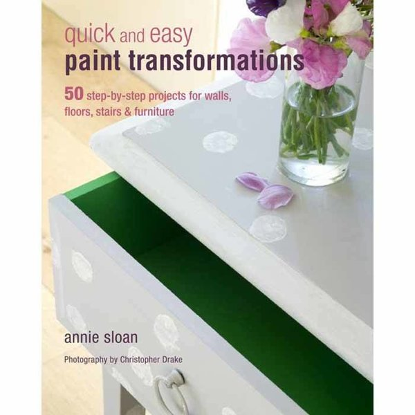 Annie Sloan Quick and Easy Paint Transformations