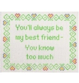 Stitch-It &quot;You&#039;ll always be my best friend - You know too much&quot; saying<br />
