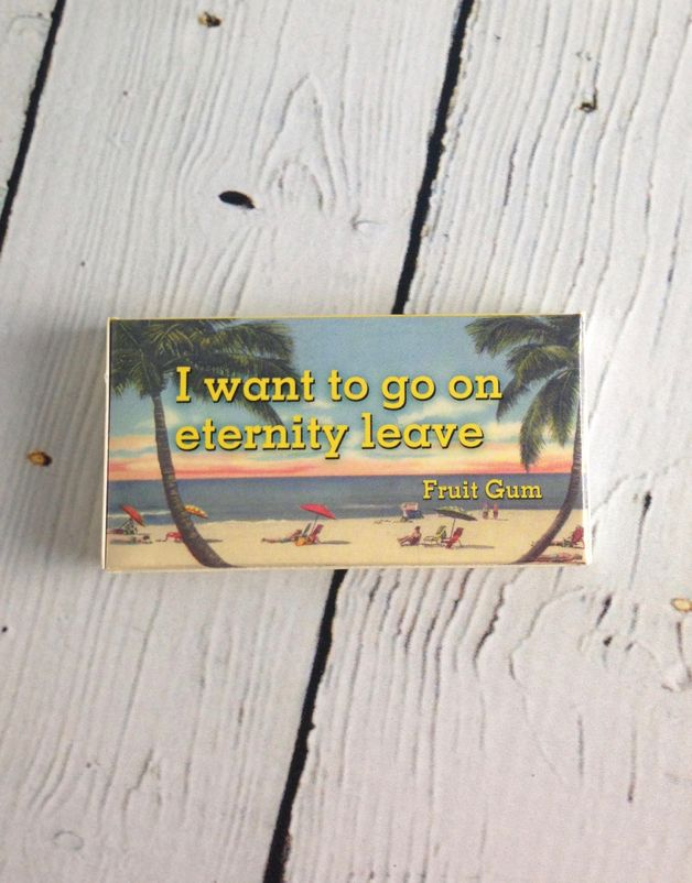 Eternity Leave Gum