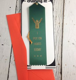 I Put Pants On Today Award and Card