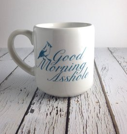 Wanna good morning asshole coffee mug formed! Exquisite!