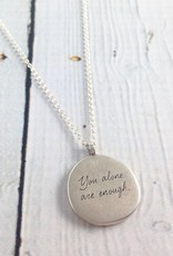 "Handmade Sterling Silver Necklace with Maya Angelou ""You Alone are Enough"" Quote"