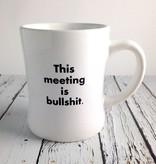 This Meeting is Bullshit… ceramic mug