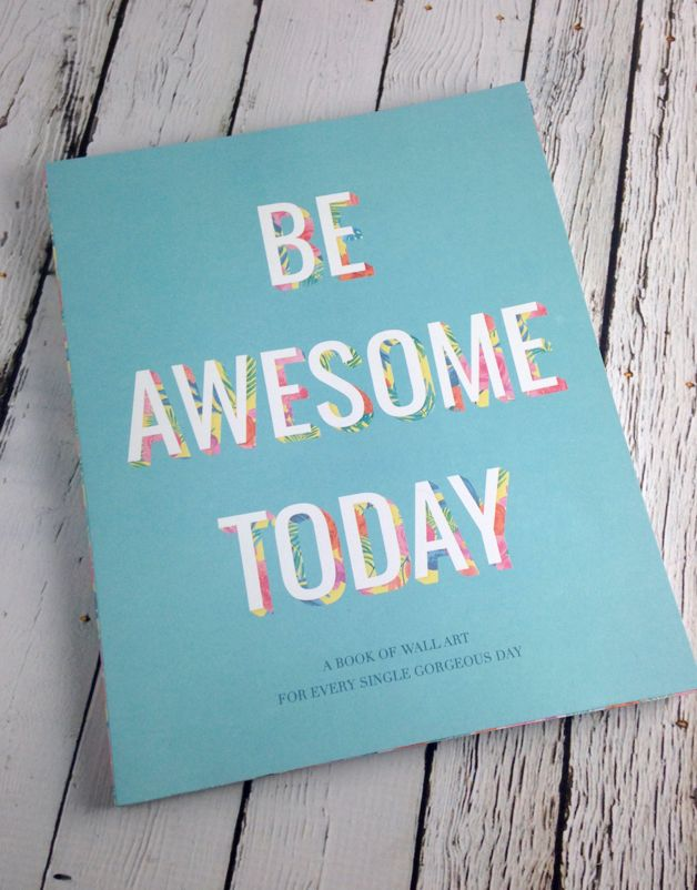 Be Awesome Today Poster Book