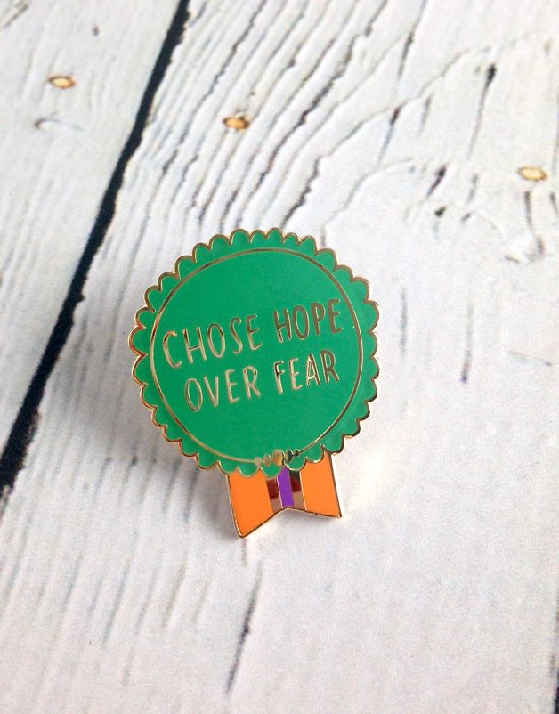 Chose Hope Over Fear Pin