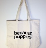 """Because Puppies"" Big Canvas Tote"