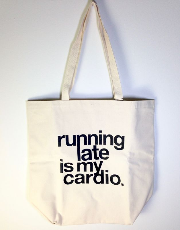 """Running Late is My Cardio"" Big Canvas Tote"