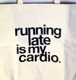 """""""Running Late is My Cardio"""" Big Canvas Tote"""