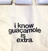 """I Know Guacamole is Extra"" Big Canvas Tote"
