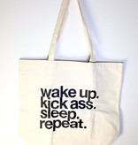 """Wake Up. Kick Ass. Sleep. Repeat."" Big Canvas Tote"