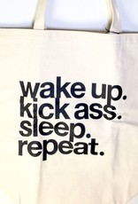 """Wake Up. Kick Ass. Sleep. Repeat."" Big Canvas Tote"