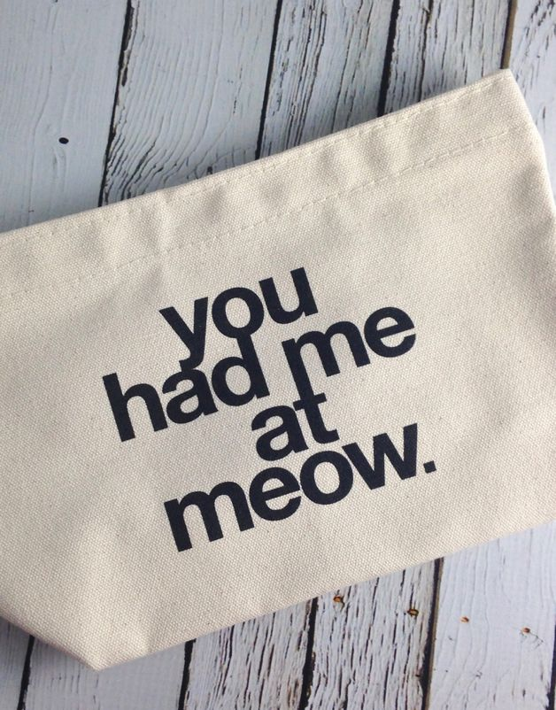 You Had Me At Meow Canvas Lil' Zip Bag